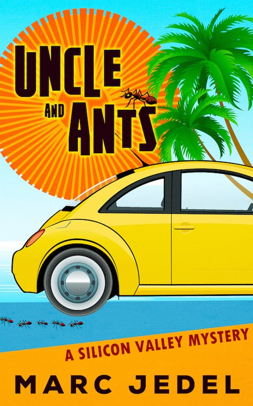 Book cover from Uncle and Ants - A Silicon Valley Mystery